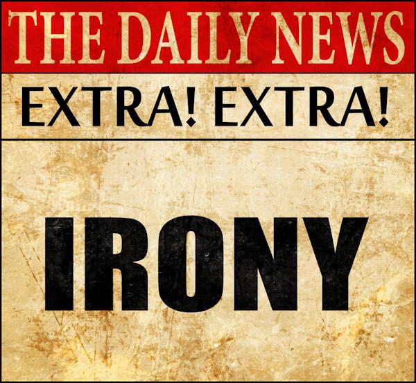 Daily News - Extra! Extra! - Irony