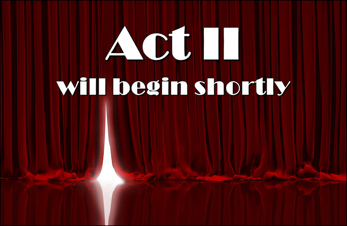 Crimson theater curtain slightly parted with bright light showing through with the words, Act 2 will begin shortly