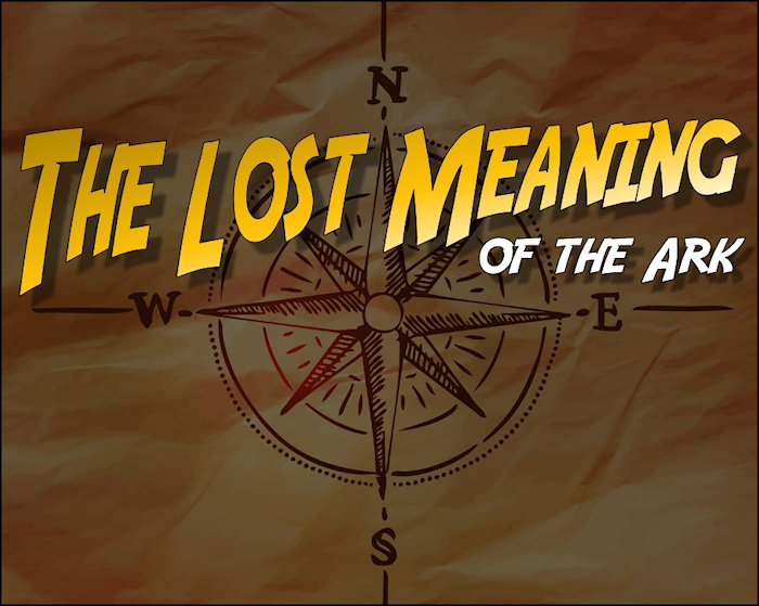 Stylized title: The Lost Meaning of the Ark